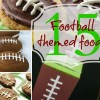 Football themed food posts for The Big Game