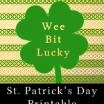 Wee Bit Lucky - Free Printable
