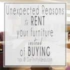 Unexpected Reasons to Rent Your Furniture