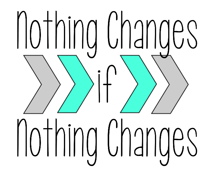 Nothing Changes if Printable on OurThriftyIdeas.com