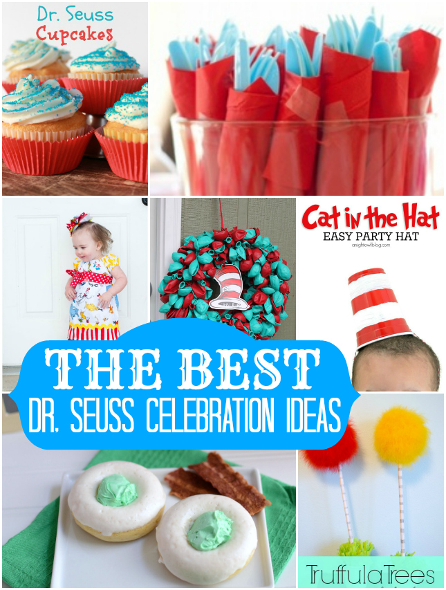 THE BEST Dr Seuss Birthday Celebration Ideas