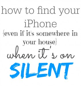 how to find an iPhone even if it's on silent