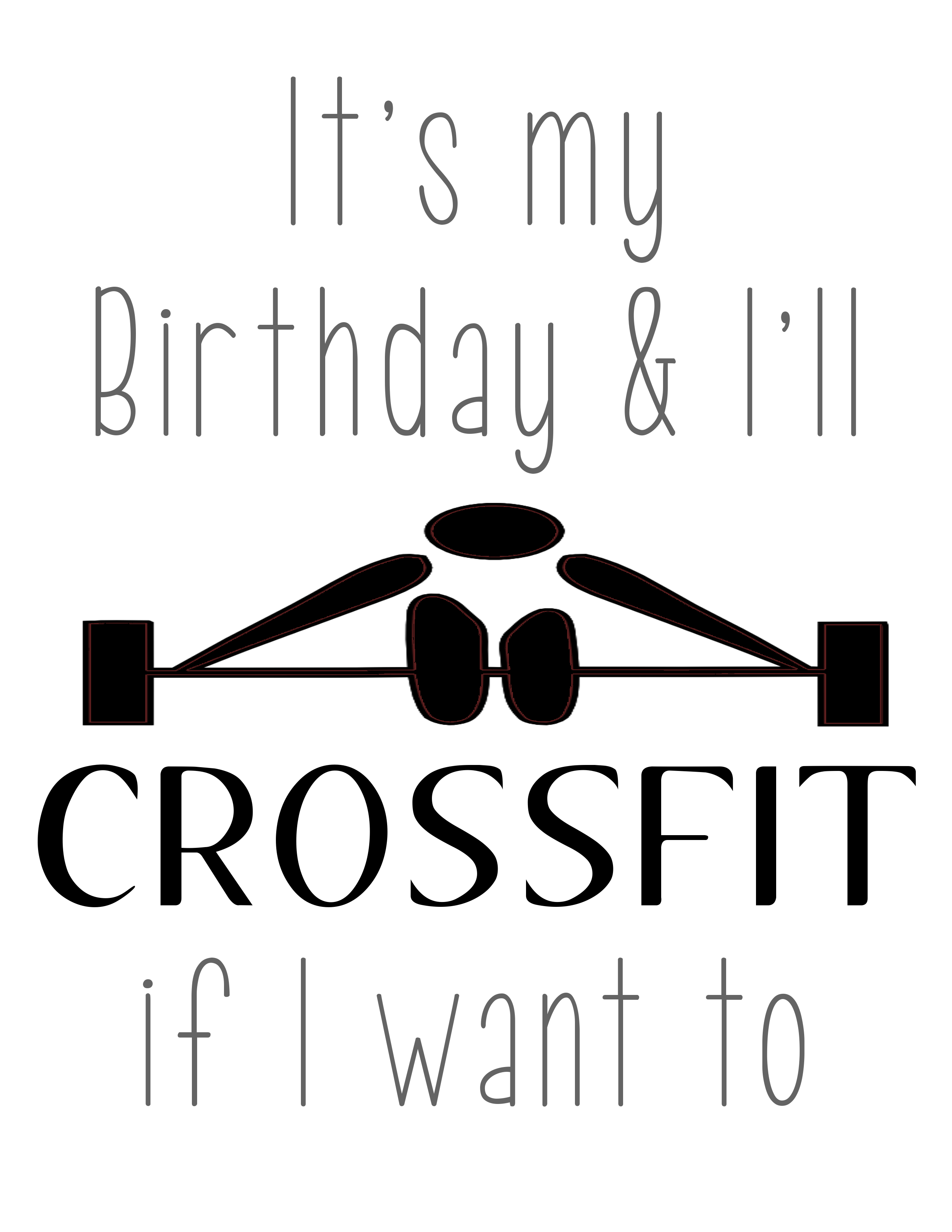 Free its my birthday printables our thrifty ideas its my birthday ill crossfit if i want to free printable 8x10 bookmarktalkfo Choice Image