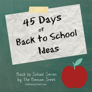 45 Days of Back to School Ideas