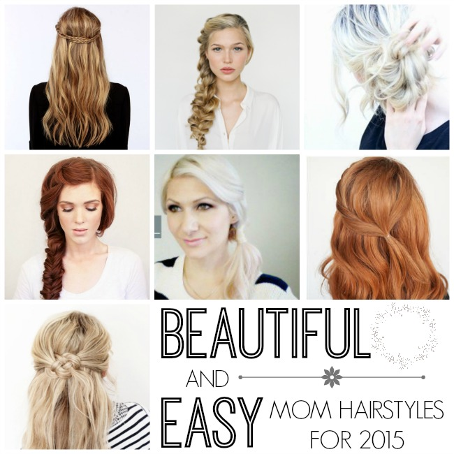 Beautiful Easy & Quick Mom Hairstyles Our Thrifty Ideas