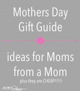 mothers day gift guide at OurThriftyIdeas.com