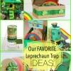 Our Favorite Leprechaun Trap Ideas