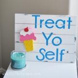 Treat Yo Self - Wooden Sign Tutorial